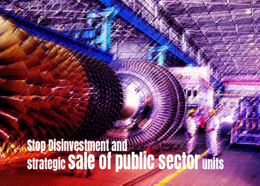 Stop Disinvestment and strategic sale of public sector units