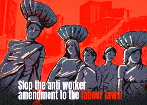 Stop the anti worker amendment to the labour laws!