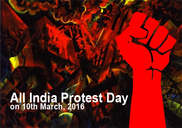 Central Trade Unions decide to continue action against Central and State Govts. Anti-Labour Policies All India Protest Day on 10th March, 2016 on 12 point charter